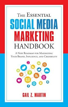 The Essential Social Media Marketing Handbook: A New Roadmap for Maximizing Your Brand, Influence, and Credibility, Paperback/Gail Martin image0