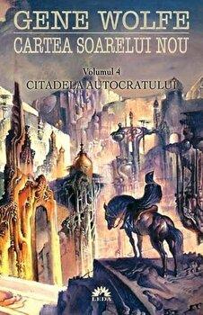Citadela autocratului, Cartea soarelui nou, Vol. 4/Gene Wolfe