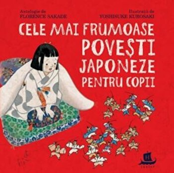 Cele mai frumoase povesti japoneze pentru copii-Sakade Florence, Yoshisuke Kurosaki imagine