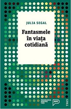 Fantasmele in viata cotidiana/Julia Segal imagine elefant 2021
