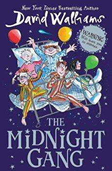 The Midnight Gang, Hardcover/David Walliams poza cate