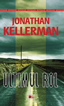 Ultimul rol/Jonathan Kellerman