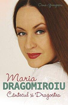Maria Dragomiroiu. Cantecul si dragostea/Oana Georgescu imagine elefant 2021