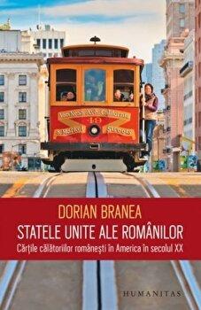 Coperta Carte Statele Unite ale romanilor. Cartile calatoriilor romanesti in America in secolul XX PDF