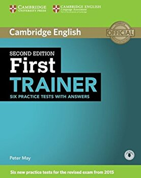 First Trainer Six Practice Tests with Answers with Audio, Paperback/Peter May poza cate