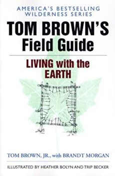 Tom Brown's Field Guide to Living with the Earth, Paperback/Tom Brown poza cate