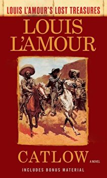 Catlow (Louis l'Amour's Lost Treasures), Paperback/Louis L'Amour poza cate
