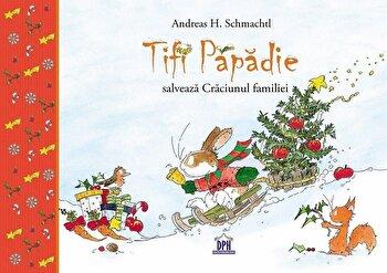 Tifi Papadie salveaza Craciunul familiei/Andreas H. Schmachtl
