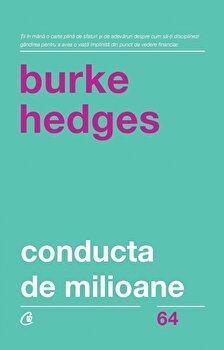 Conducta de milioane. Editia a V-a. Revizuita/Burke Hedges imagine elefant.ro 2021-2022