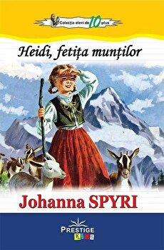 Heidi, fetita muntilor/Johanna Spyri