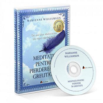 Meditatii pentru pierderea in greutate/Marianne Williamson imagine elefant.ro