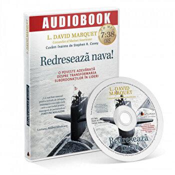 Redreseaza nava! O poveste adevarata despre transformarea adeptilor in lideri/L. David Marquet imagine elefant.ro