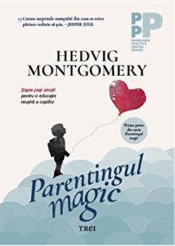 Parentingul magic-Hedvig Montgomery imagine