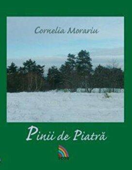 Pinii de piatra/Cornelia Morariu poza cate