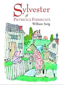 Sylvester si pietricica fermecat/William Steig