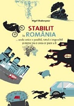 Stabilit in Romania/Nigel Shakespear imagine elefant.ro