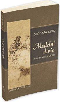 Modelul divin - Ultimele cuvinte - Biruinta asupra mortii/Baird Spalding imagine elefant 2021