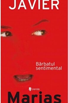 Barbatul sentimental/Javier Marias