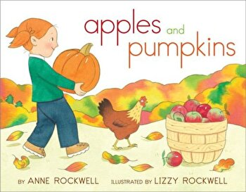 Apples and Pumpkins, Paperback/Anne Rockwell poza cate