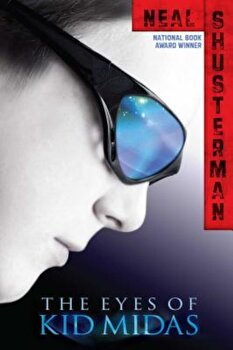 The Eyes of Kid Midas, Paperback/Neal Shusterman poza cate