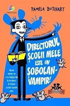 Directorul scolii mele este un sobolan-vampir!/Pamela Butchart