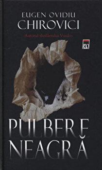 Pulbere neagra/Eugen Ovidiu Chirovici