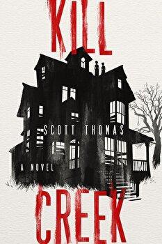 Kill Creek, Paperback/Scott Thomas poza cate