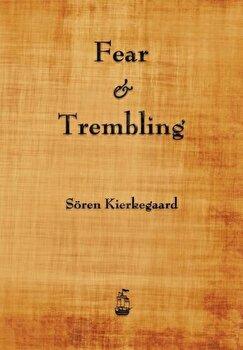 Fear and Trembling, Paperback/Soren Kierkegaard poza cate