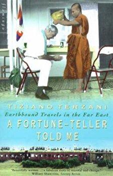 Fortune-Teller Told Me, Paperback/Tiziano Terzani imagine