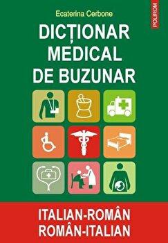 Dictionar medical de buzunar italian-roman/roman-italian/Ecaterina Cerbone imagine elefant.ro 2021-2022