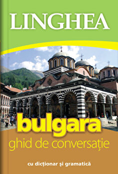 Bulgara. Ghid de conversatie/*** imagine elefant.ro 2021-2022