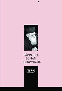 Parintele Sofian - Duhovnicul/*** poza cate