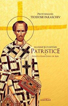 Coperta Carte Maxime si cugetari patristice. Sfantul Ioan Gura de Aur