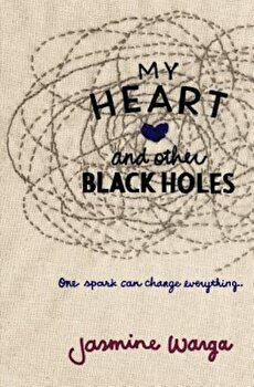 My Heart and Other Black Holes, Hardcover/Jasmine Warga poza cate