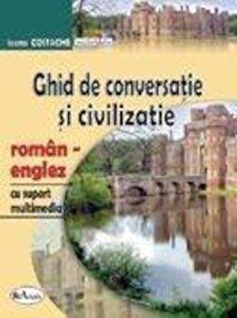 Ghid de conversatie si civilizatie roman-englez, cu CD/Ioana Costache imagine elefant.ro 2021-2022