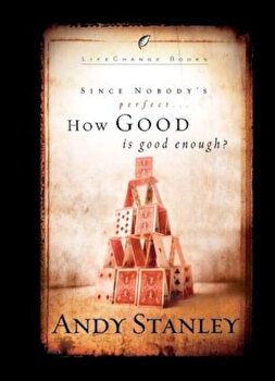 How Good Is Good Enough': 6-Pack, Paperback/Andy Stanley poza cate