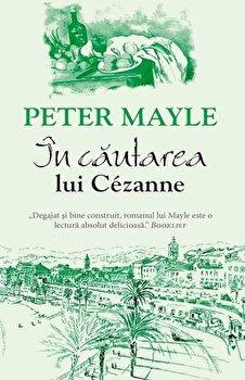 In cautarea lui Cezanne/Peter Mayle