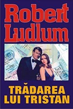 Tradarea lui Tristan/Robert Ludlum