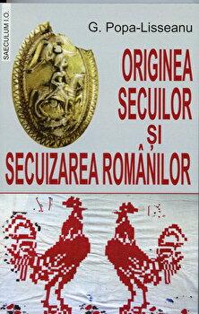 Originea secuilor si secuizarea romanilor-G.Popa-Lisseanu imagine