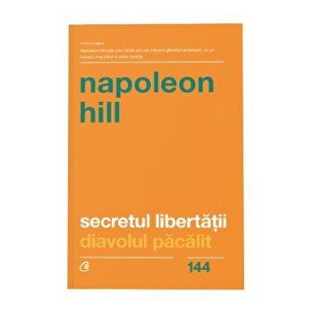 Secretul libertatii. Ed. II/Napoleon Hill imagine elefant.ro 2021-2022