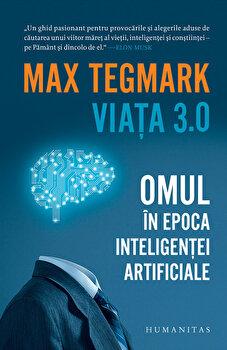 Viata 3.0. Omul in epoca inteligentei artificiale/Max Tegmark imagine elefant.ro 2021-2022