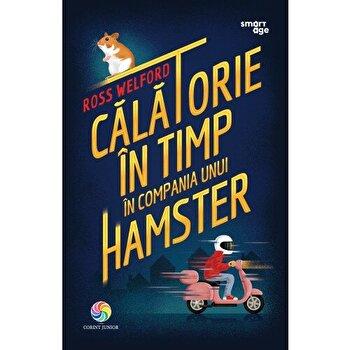 Calatorie in timp in compania unui hamster/Ross Welford