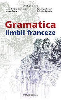 Gramatica Limbii Franceze/Alain Bentolila, Marie-Helene Christensen, Maryse Fuchs, Dominique Korach, Catherine Schapira imagine elefant.ro