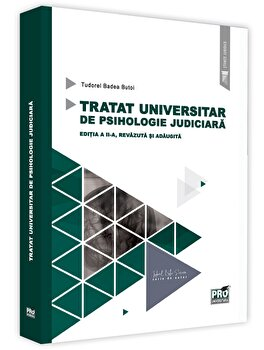 Tratat universitar de psihologie judiciara. Ed. a II-a revazuta si adaugita/Tudorel Butoi poza cate