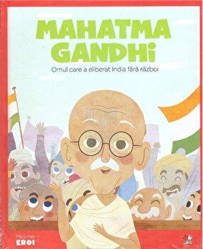 Micii eroi. Mahatma Gandhi/***