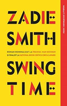 Swing Time/Zadie Smith imagine elefant.ro 2021-2022