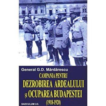 Campania pentru dezrobirea Ardealului/Gen G.D.Mardarescu