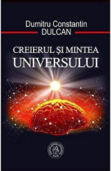 Creierul si mintea Universului/Dumitru Constantin Dulcan imagine elefant.ro 2021-2022