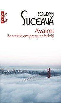 Avalon. Secretele emigrantilor fericiti (editie de buzunar)-Bogdan Suceava imagine