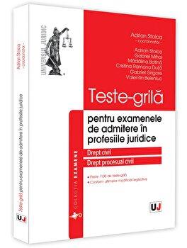 Teste-grila pentru examenele de admitere in profesiile juridice. Drept civil si drept procesual civil/Stoica Adrian poza cate